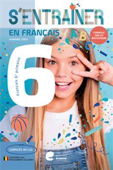 S'ENTRAINER EN FRANCAIS 6E PRIMAIRE (ED.2020)