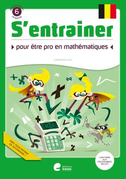 S'entraîner pour être pro en mathématiques : mathématiques, 6e primaire