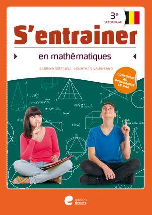 S'entraîner en Math (3° secondaire)